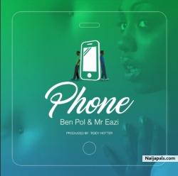 Phone by Ben Pol Featuring Mr Eazi