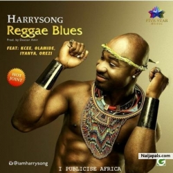 Reggae Blues by Harrysong ft. Kcee, Olamide, Iyanya & Orezi