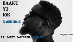 Baaku y3 10k by Sarkodie ft. Dizzy Daystop, Ikanah