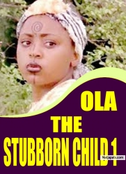OLA THE STUBBORN CHILD 1