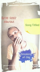 SMOKING ALL DAY by SIVE SEZY MAMAZ