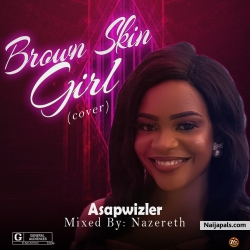 Brown Skin Girl (Cover) by Asapwizler