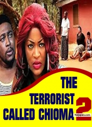 THE TERRORIST CALLED CHIOMA 2