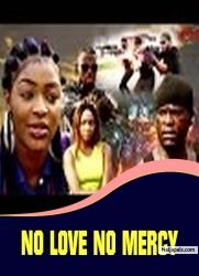 NO LOVE NO MERCY