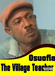 Osuofia The Village Teacher