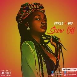 show off ft BID by verse
