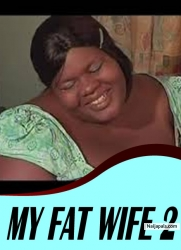 MY FAT WIFE 2