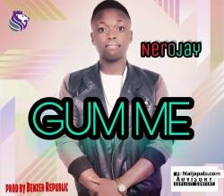 Gum me by Nerojay