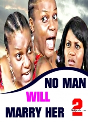 No Man Will Marry Her 2