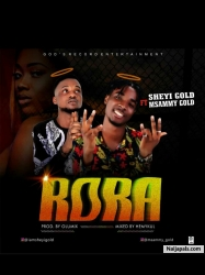 Rora by Sheyi Gold  Ft M Sammy Gold