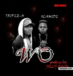 Wo by Triple A ft Olamide