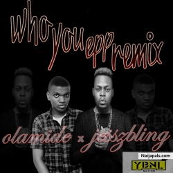 Jesszbling_X_Olamide–Who_You_Epp_freestyle by  Jesszbling_and_Olamide