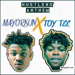 Hustlers Anthem Cover by Mayorkun Ft Toy Tee