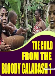 THE CHILD FROM THE BLOODY CALABASH 1
