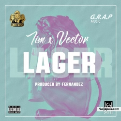 Lager by TIM  Ft. Vector (Prod. By Fernandez)