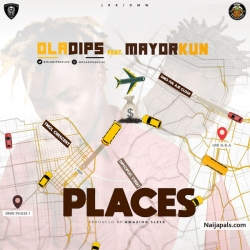 Places by Oladips + Mayorkun