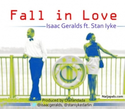 Fall In Love by Isaac Geralds ft. Stan Iyke