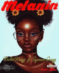 Melanin by Richiekingzy ft Symon Greyz