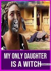 My Only Daughter Is A Witch