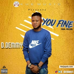 You Fine by D Demmy