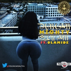 Blow Am by Duncan Mighty ft. Olamide