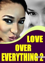 LOVE OVER EVERYTHING 2