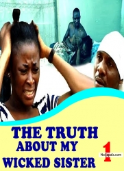 THE TRUTH ABOUT MY WICKED SISTER 1