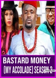 Bastard Money (My Accolade) Season 2