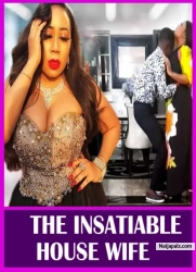 THE INSATIABLE HOUSE WIFE