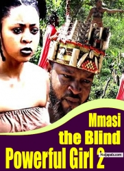 Mmasi the Blind Powerful Girl 2