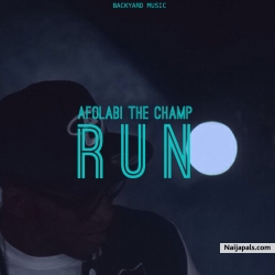 RUN by Afolabi The Champ