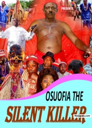 OSUOFIA THE SILENT KILLER
