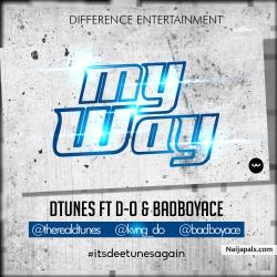 My Way by D'tunes ft D-O & BadboyAce