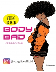 body bad by Yungdice