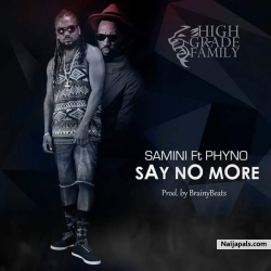 Say No More by Samini ft. Phyno