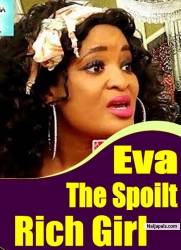 Eva The Spoilt Rich Girl