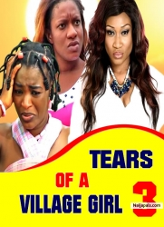 TEARS OF A VILLAGE GIRL 3