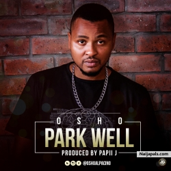 Park Well by Osho ft. Papii J