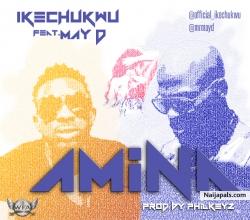 Amina by Ikechukwu ft May D