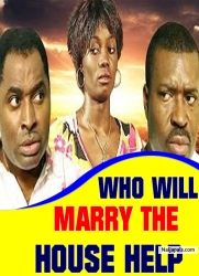 WHO WILL MARRY THE HOUSE HELP