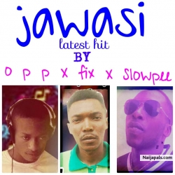 Jawasi by Opp x Fix x Slowpee