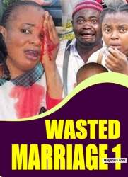 WASTED MARRIAGE 1