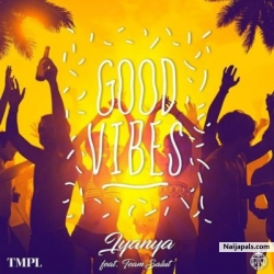 Good Vibes (Prod by Team Salut) by Iyanya