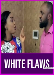 WHITE FLAWS