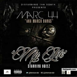 MY LIFE FT 9GEEZ by MARC 44 [AKA MARCO BANKS]