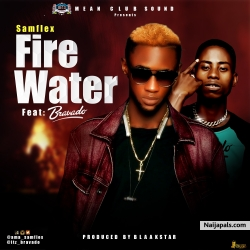 Fire Water by Samflex Ft Bravado