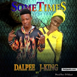 Sometimes by Dalpee ft J-king