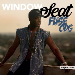 Window Seat (Prod. by Banx & Ranx) by Fuse ODG