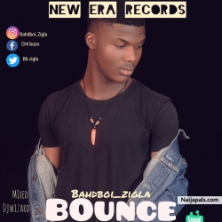 Bounce by Bahdboi Zigla