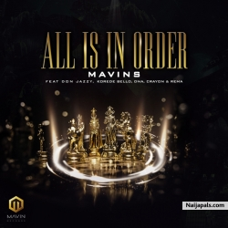 All Is In Order by Mavin ft. Don Jazzy, Rema, Korede Bello, DNA & Crayon